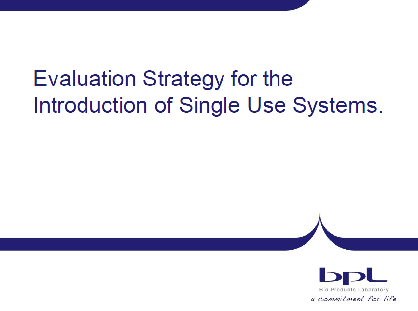 Evaluation Strategy for the Introduction of Single Use Systems