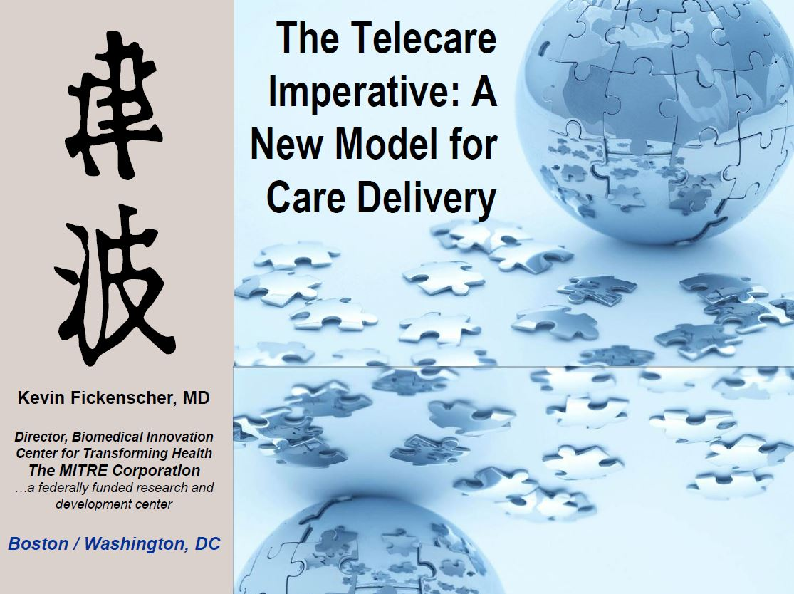 The Telecare Imperative: A New Model for Care Delivery - Kevin Fickenscher, The MITRE Corporation