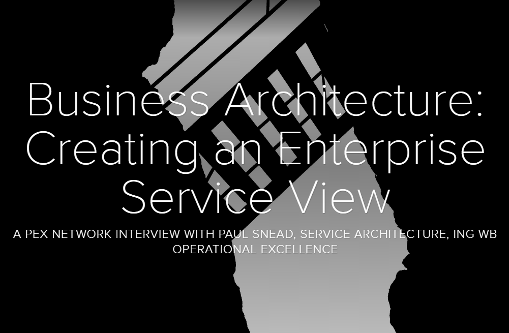 Business Architecture: Creating an Enterprise Service View