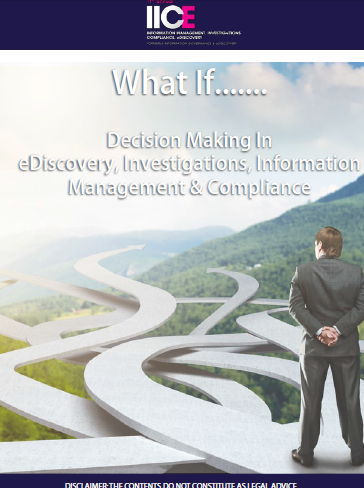 Decision Making In eDiscovery, Investigations, Information Management & Compliance