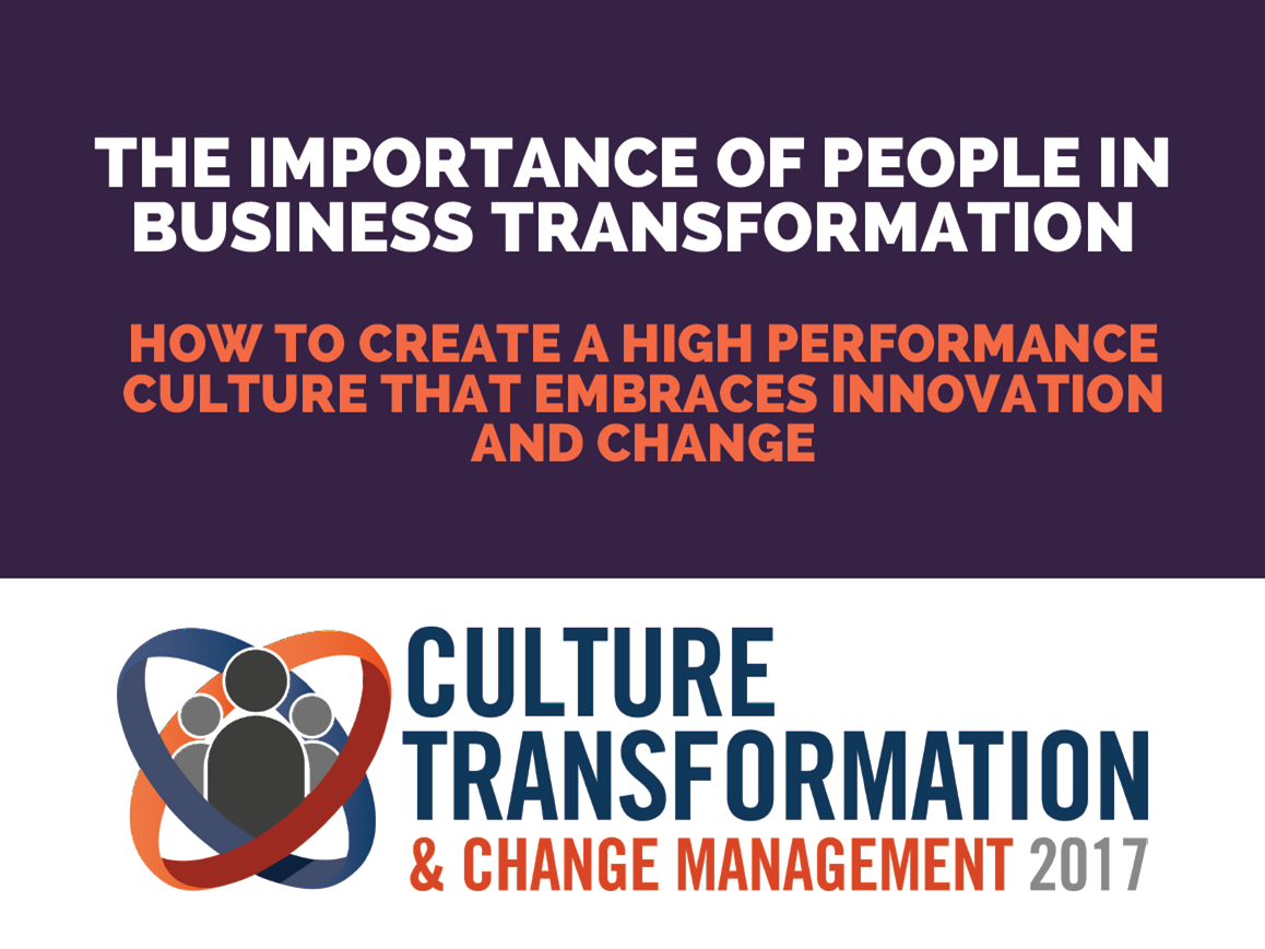 The importance of people in business transformation: How to create a high performance culture that embraces innovation and change
