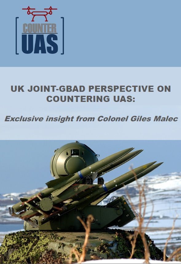 UK Joint-GBAD perspective on counter-UAS: Exclusive insight from Colonel Giles Malec