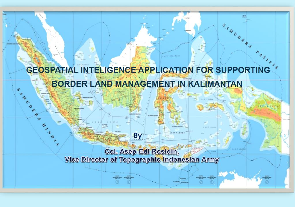 Geospatial Intelligence Application for Supporting Border Land Management In Kalimantan