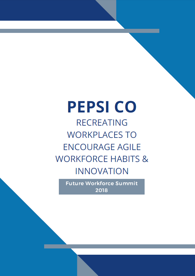 PepsiCo: Recreating Workplaces to Encourage Agile Workforce Habits & Innovation