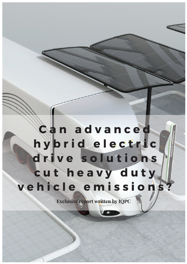 Report on Can Advanced Hybrid Electric Drive Solutions Cut Heavy Duty Vehicle Emissions
