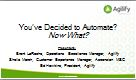 You've Decided to Automate? Now What?