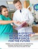 Creating an effective healthcare workforce for the future: trends, challenges and key priorities shaping workforce planning in Australian Healthcare in 2016
