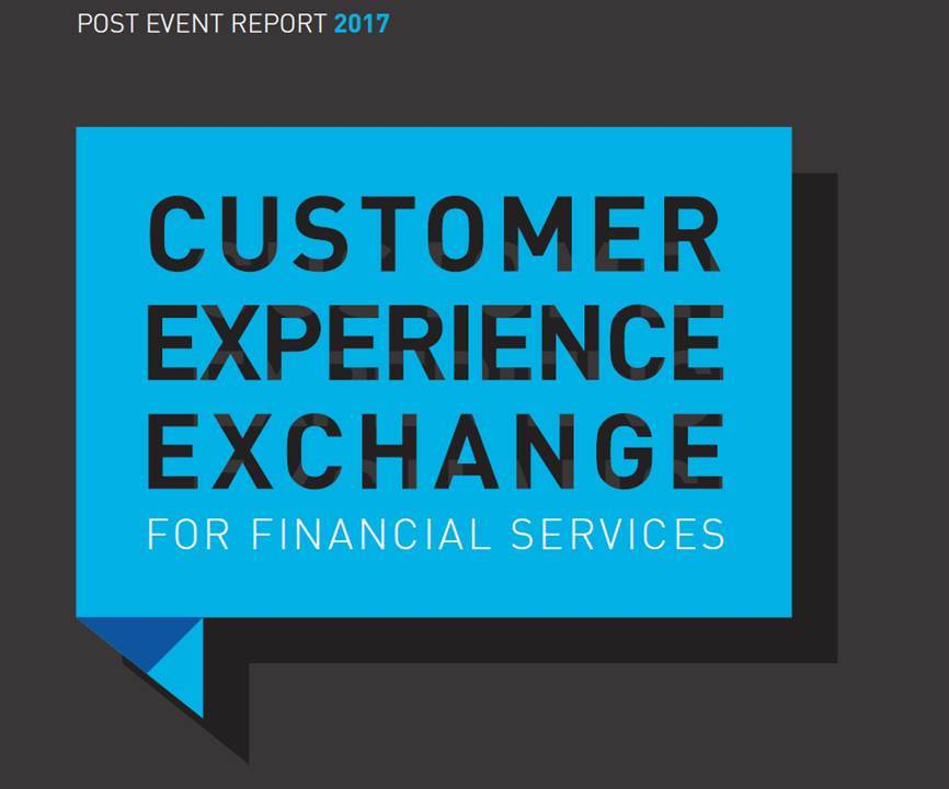 Customer Experience Exchange for Financial Services Post Event Report 2017