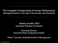 The Forgotten Fundamental of Human Performance: Managing Attention in the Age of Overwhelm and Distraction