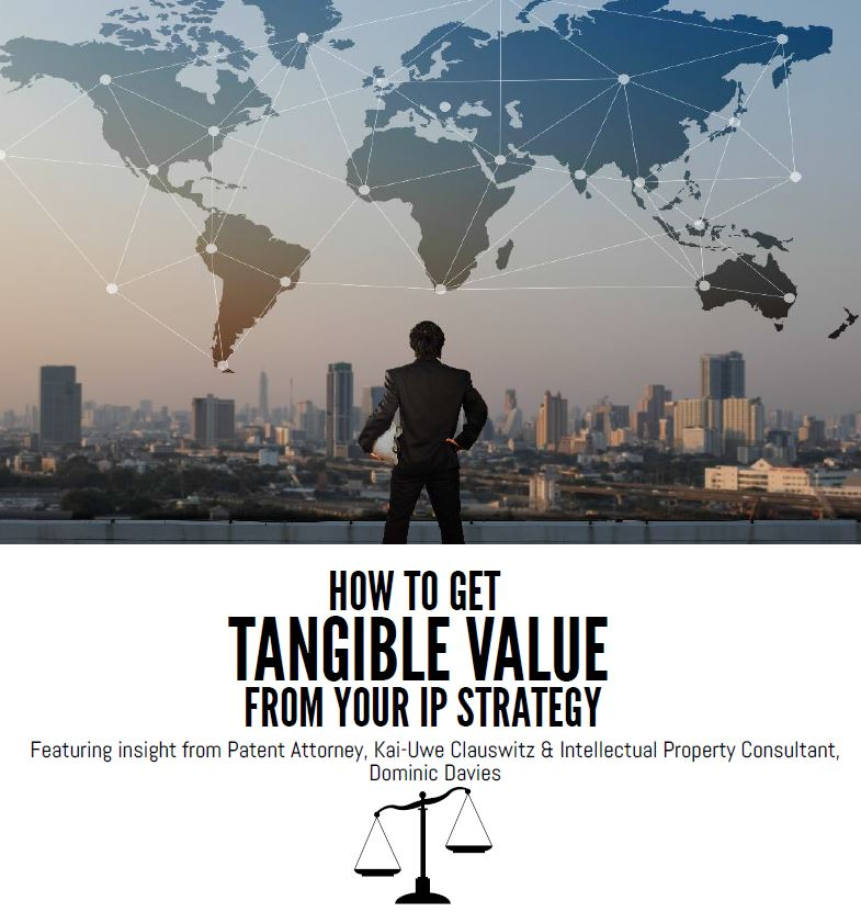 How to Leverage Tangible Value from your IP Strategy