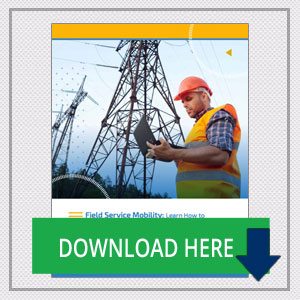 Field Service Mobility: Learn How to Improve Your Field Service Performance