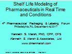 Shelf Life Modeling of Pharmaceuticals in Real Time and Conditions