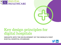 Key design principals for digital hospitals Insights into the development of the world's first digital hospital standard