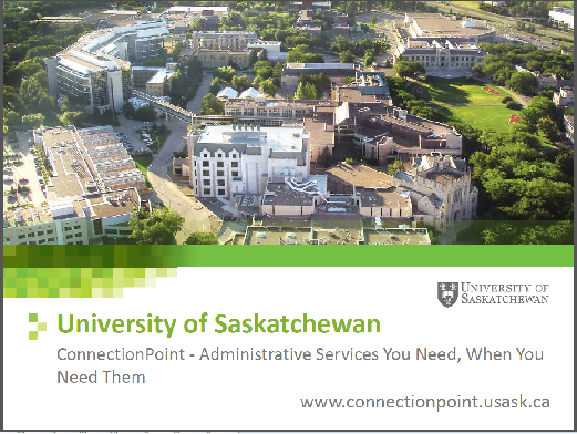 University of Saskatchewan ConnectionPoint - Administrative Services You Need, When You Need Them