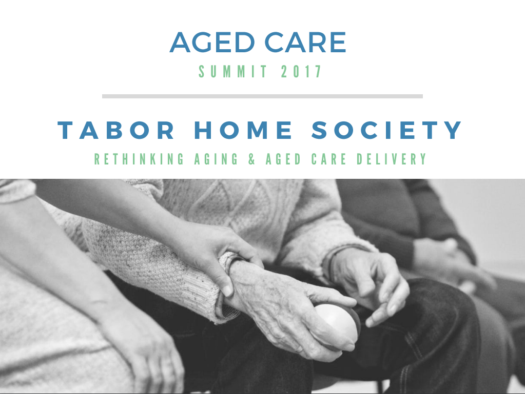 Tabor Home Society: Rethinking Aging and Aged Care Delivery