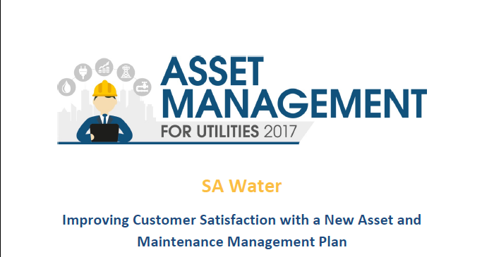 SA Water: Improving Customer Satisfaction with a New Asset and Maintenance Management Plan