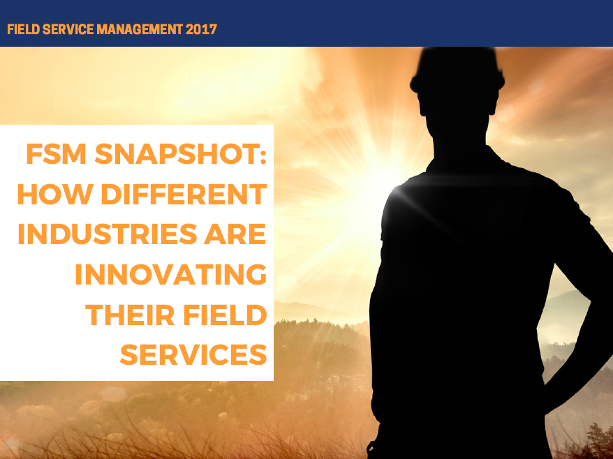 FSM Snapshot: How Different Industries are Innovating their Field Services