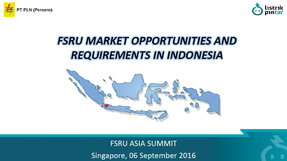 FSRU MARKET OPPORTUNITIES AND REQUIREMENTS IN INDONESIA