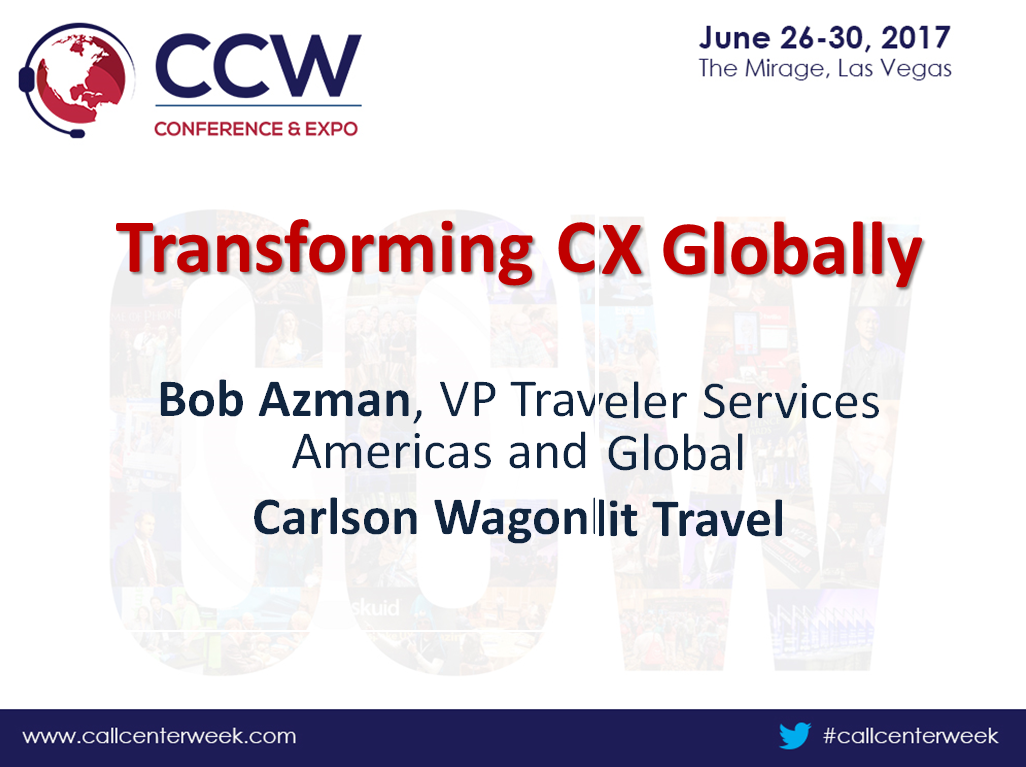 Carlson Wagonlit Travel Presentation: Transforming CX Globally