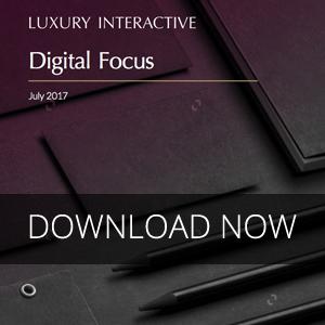 The Luxury Interactive 2017 Digital Focus Briefing