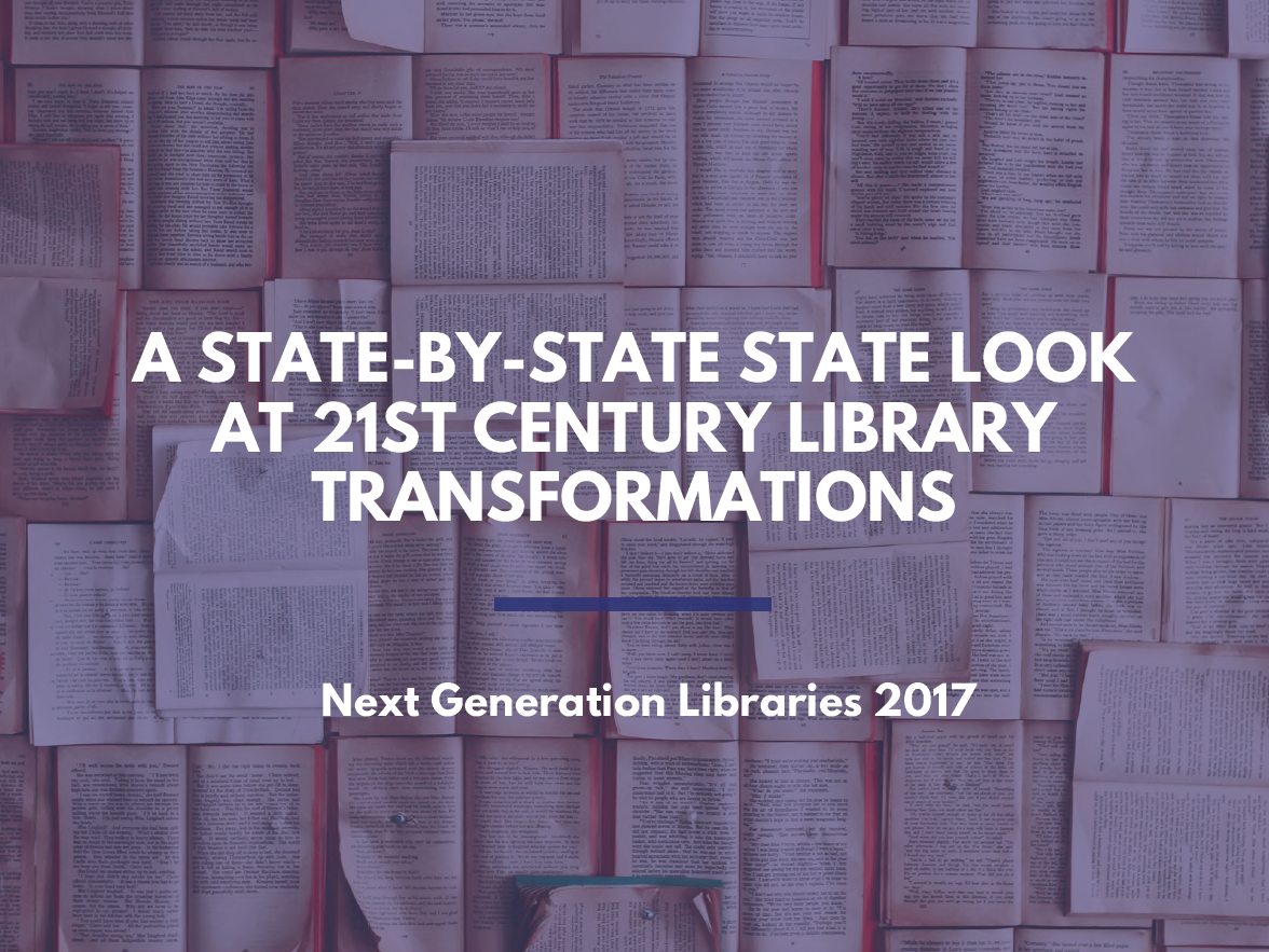 A State by State Look at 21st Century Library Transformations
