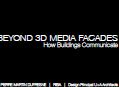 Beyond 3D Media Facades: How building communicate - by Martin Dufresne