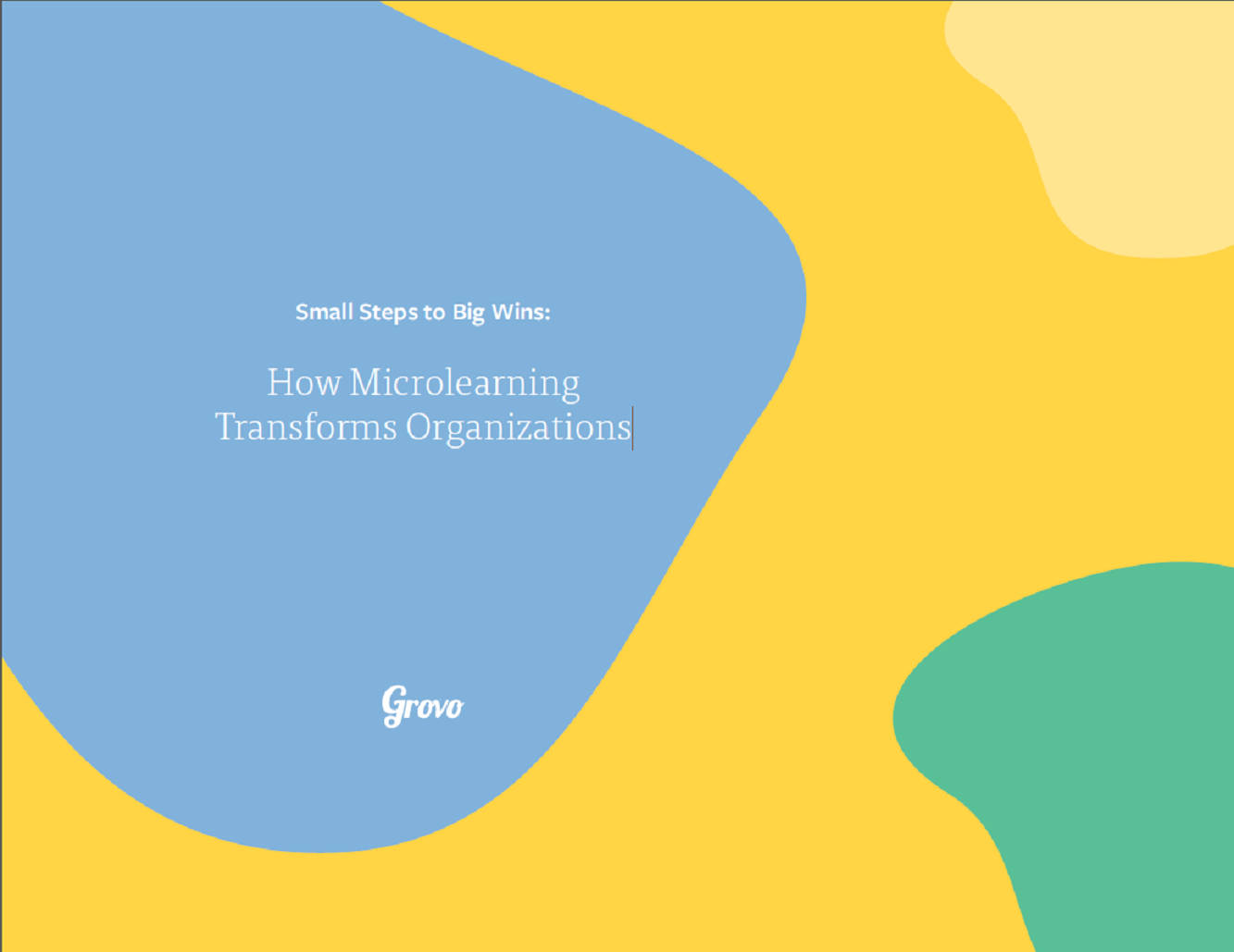 Small Steps to Big Wins: How Microlearning Transforms Organizations