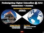 Redesigning Higher Education @ ASU: Immersion + Access