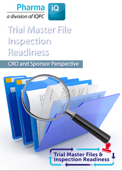 Trial Master File Inspection Readiness: CRO and Sponsor Perspectives