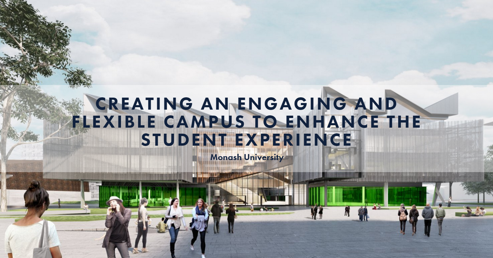 Creating an Engaging and Flexible Campus to Enhance the Student Experience