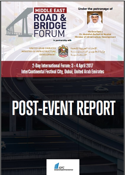 Post-Event Report: Middle East Road & Bridge Forum 2017 - in partnership with the UAE's Ministry of Infrastructure Development