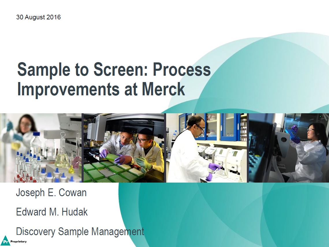 Sample to Screen: Process Improvements at Merck - Joseph E. Cowan and Edward M. Hudak | 13th Compound and Sample Management Summit