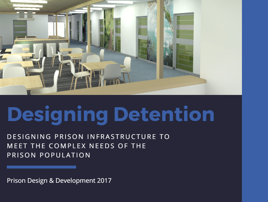 Designing Prison Infrastructure to meet the Complex Needs of the Prison Population