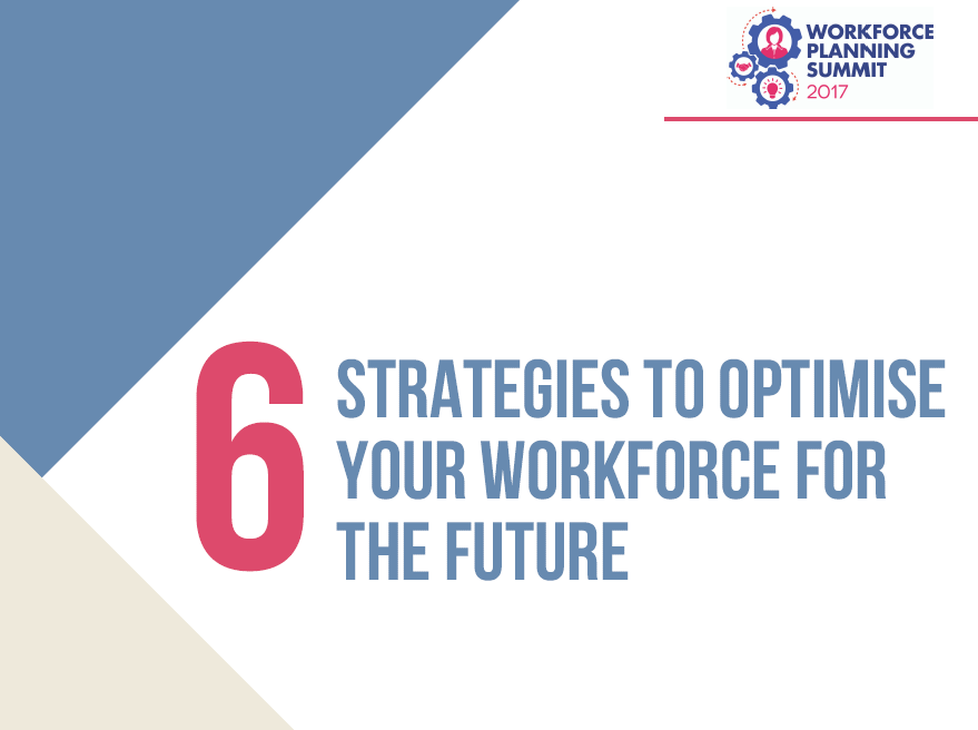 6 Tips To Ensure Your Workforce is Optimised for the Future