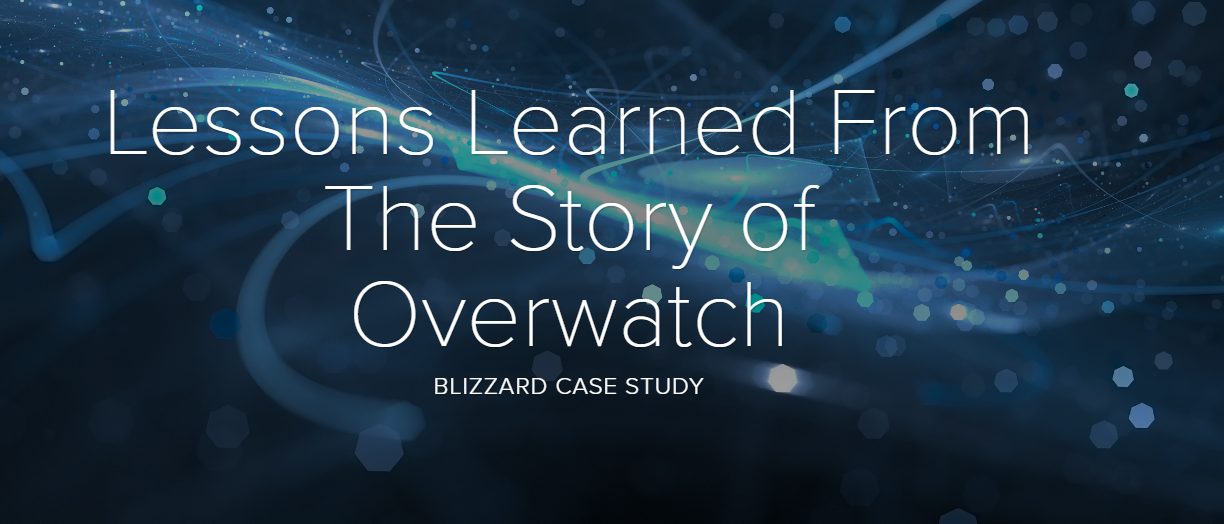 Lessons Learned From The Story of Overwatch