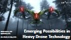 Emerging possibilities in heavy drone technology