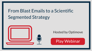 From Blast Emails to a Scientific Segmented Strategy