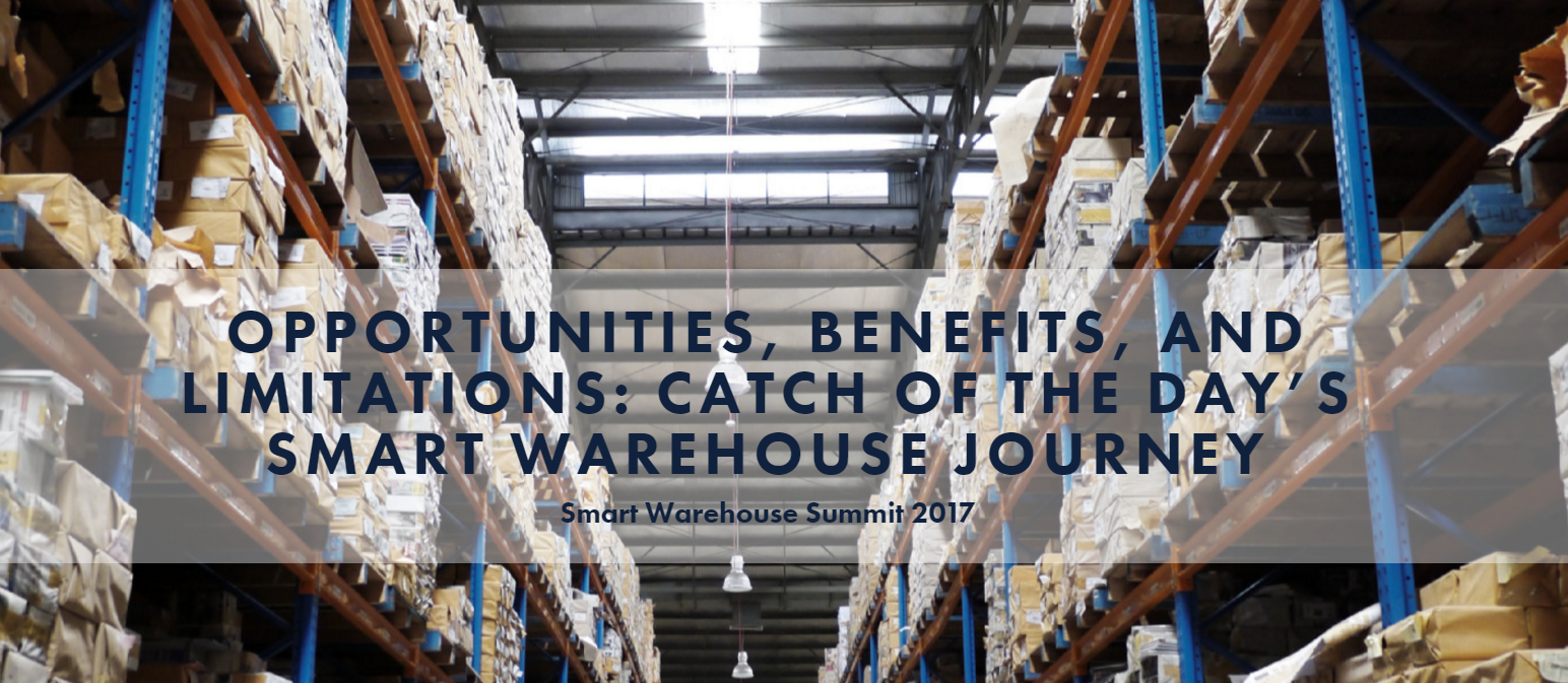 Opportunities, Benefits, and Limitations: Catch of the Day's Smart Warehouse Journey