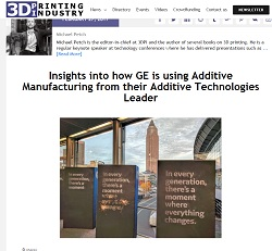 Insights into how GE is using Additive Manufacturing from their Additive Technologies Leader