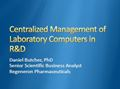 Centralized Management of Laboratory Computers in R&D— Decrease Downtime and Lower TCO