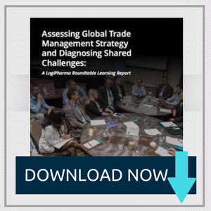 Assessing Global Trade Management Strategy and Diagnosing Shared Challenges: A LogiPharma Roundtable Learning Report