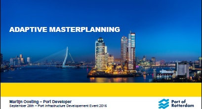 Adaptive Masterplanning by Martin Oosting, Port Developer, Port of Rotterdam
