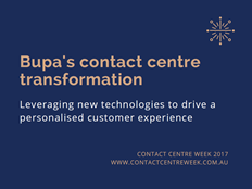 Bupa's contact centre transformation: leveraging new technologies to drive a personalised customer experience