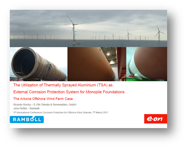 The utilization of Thermally Sprayed Aluminium (TSA) as external corrosion protection system for monopile foundations – The Arkona offshore wind farm case