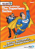 Business Architecture: The Superhero Series Issue 2 - Driving Successful Business Transformation