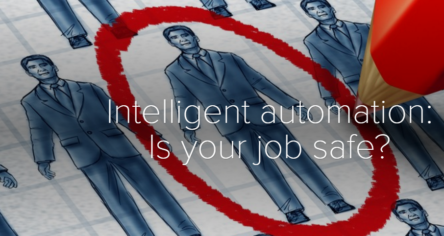 Intelligent automation- Is your job safe
