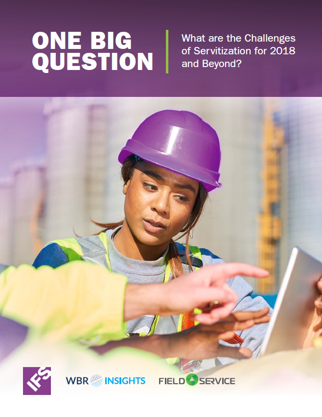 One Big Question: What are the Challenges of Servitization for 2018 and Beyond?