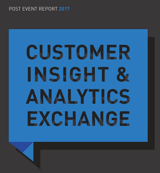 The 2017 Customer Insight & Analytics Exchange Post Event Report