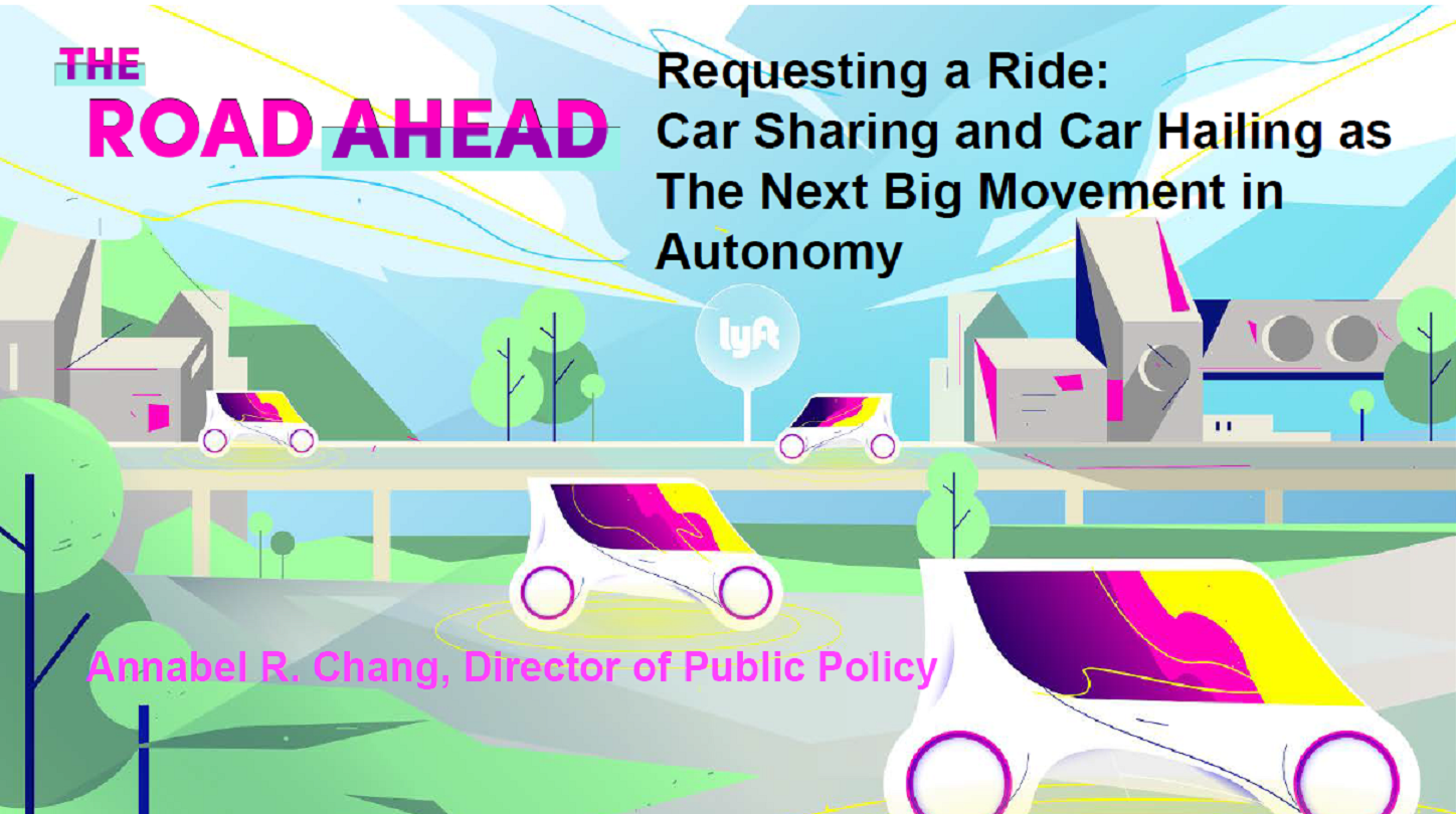 Requesting a Ride: Car Sharing and Car Hailing as The Next Big Movement in Autonomy