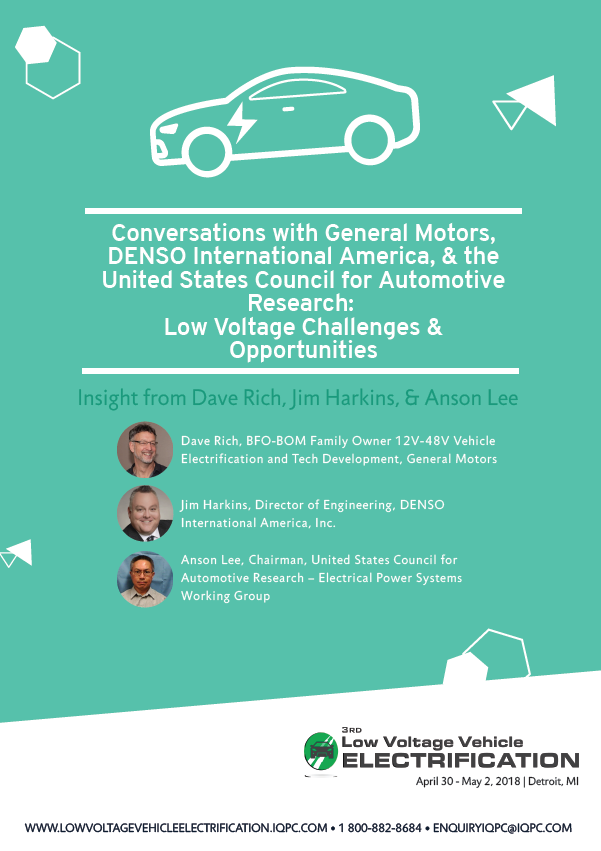 Conversations with General Motors, DENSO International America, & the United States Council for Automotive Research: Low Voltage Challenges & Opportunities